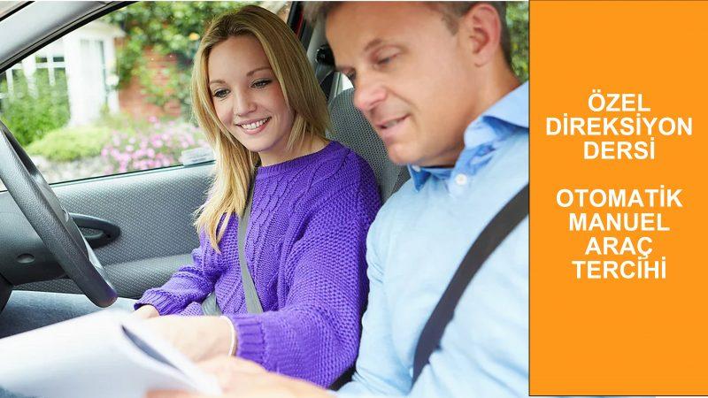 özel direksiyon dersi otomatik manuel araç tercihi